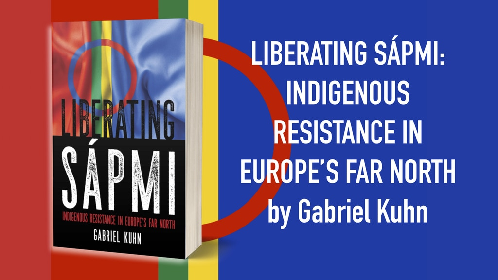 Liberating Sápmi: Indigenous Resistance in Far North Europe